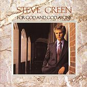 For God and God Alone by Steve Green