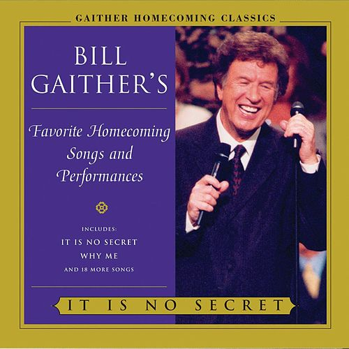 It Is No Secret by Bill & Gloria Gaither