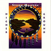 Higher Ground by Steven Halpern