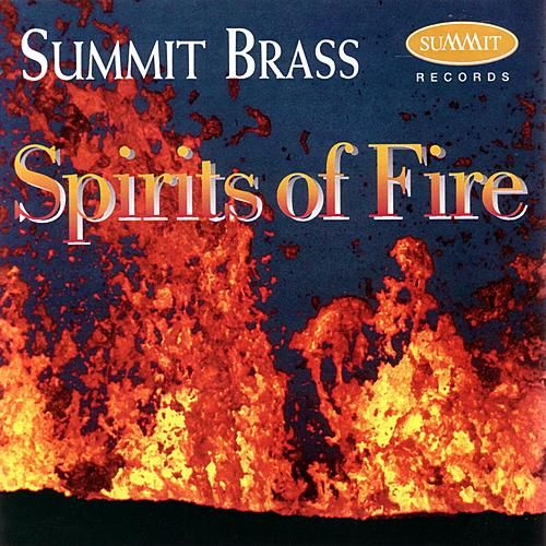 Spirits of Fire by Summit Brass