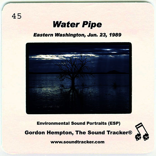 Water Pipe by Gordon Hempton