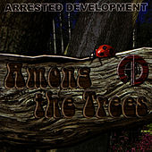 Among The Trees by Arrested Development