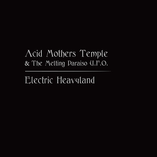 Electric Heavyland by Acid Mothers Temple