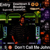 Don't Call Me John by Superstar Quamallah
