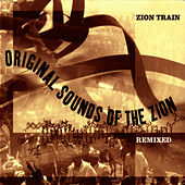 Original Sounds Of The Zion Remixed by Zion Train