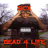 Dead 4 Life by Sicx