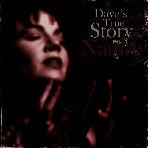Nature by Dave's True Story