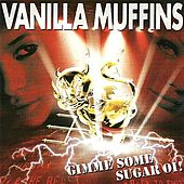Gimme Some Sugar Oi! by Vanilla Muffins
