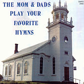 Play Your Favorite Hymns by The Mom & Dads