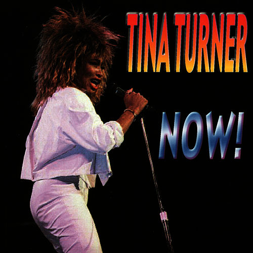 Now by Tina Turner