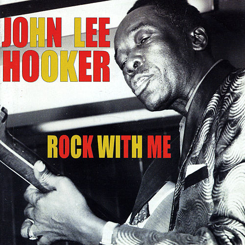 Rock With Me by John Lee Hooker