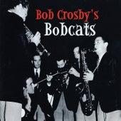 Bob Crosby's Bobcats by Bob Crosby's Bobcats