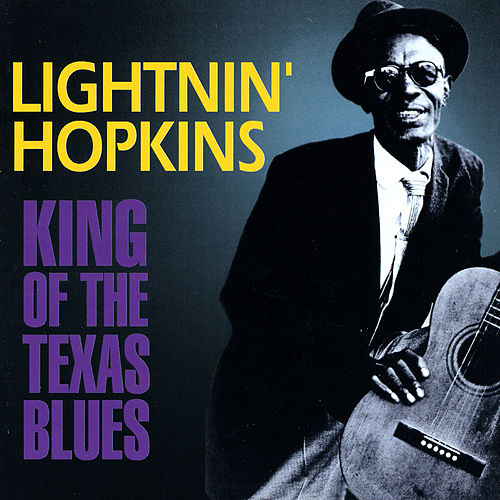 King Of The Texas Blues by Lightnin' Hopkins