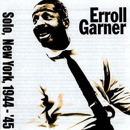 Solo, New York, 1944-45 by Erroll Garner
