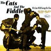 We Cats Will Sing For You 1939-1940 Volume 1 by The Cats & The Fiddle