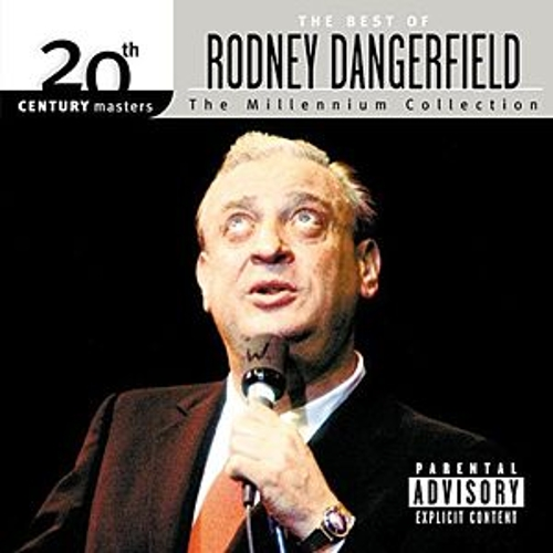 Best Of 20th Century by Rodney Dangerfield