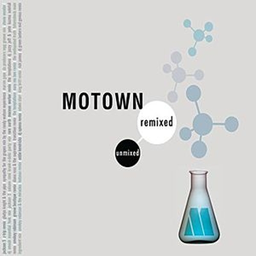 Motown Remixed & Unmixed by Various Artists