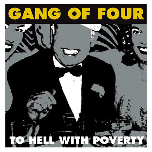 To Hell With Poverty 2005 von Gang Of Four