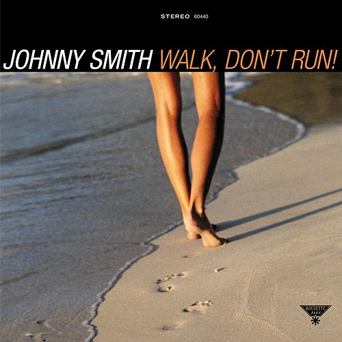Walk, Don't Run! by Johnny Smith