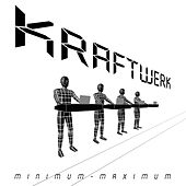 Minimum - Maximum by Kraftwerk