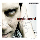 Unshattered by Peter Murphy