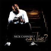 Can I Live? by Nick Cannon