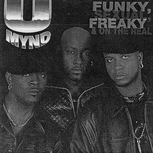 Funky, Sexual, Freaky, and On the Real by U-Mynd