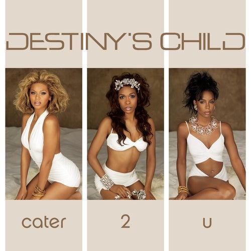 Cater 2 U (dance Mixes) (5 Track Bundle) by Destiny's Child