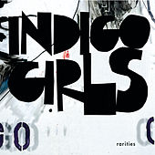 Rarities von Indigo Girls