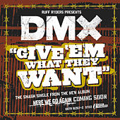 Give 'Em What They Want by DMX