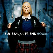 Hours by Funeral For A Friend