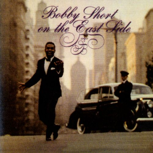 Bobby Short On The East Side by Bobby Short