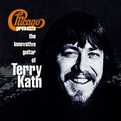 Chicago Presents The Innovative Guitar Of Terry Kath by Chicago