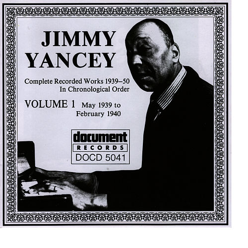Jimmy Yancey Vol. 1 1939 - 1940 by Jimmy Yancey