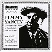 Jimmy Yancey Vol. 3 1943 - 1950 by Various Artists
