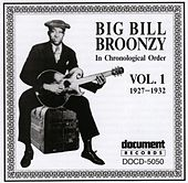 Big Bill Broonzy Vol. 1 1927 - 1932 by Big Bill Broonzy