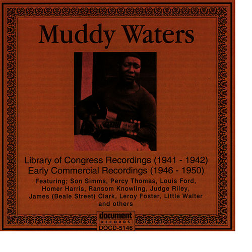 Muddy Waters 1941 - 1946 by Muddy Waters