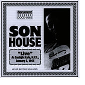 Son House Live At The Gaslight Cafe Jan 3rd 1965 by Son House
