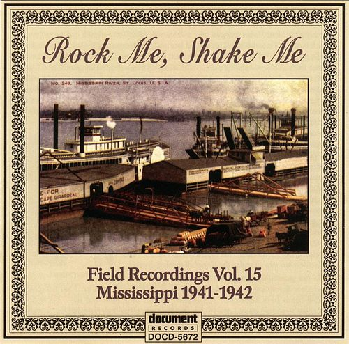 Field Recordings Vol. 15  1941 - 1942 'Rock Me Shake Me' by Various Artists