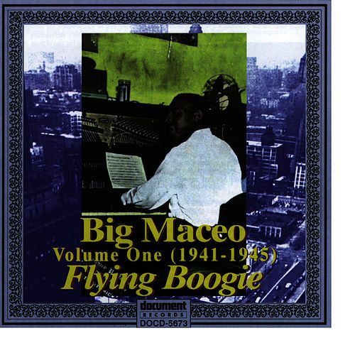 Big Maceo Vol. 1 'Flying Boogie' (1941 - 1945) by Big Maceo