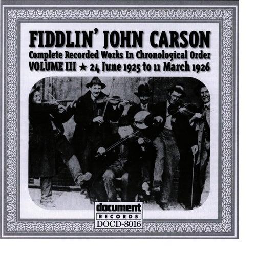 Fiddlin John Carson Vol. 3 1925 - 1926 by Fiddlin' John Carson
