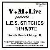 V.M.Live Presents L.E.S. Stitches 11/15/97 by L.E.S. Stitches