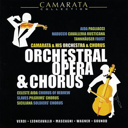 Orchestral Opera & Chorus by Tutti Camarata