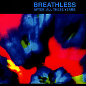 After All These Years by Breathless