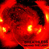 Behind The Light by Breathless