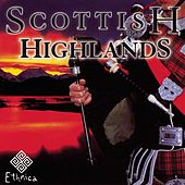 SCOTTISH HIGHLANDS by Various Artists