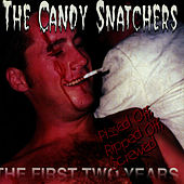Pissed Off , Ripped Off, Screwed: The First Two Years by Candy Snatchers