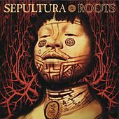 Roots by Sepultura