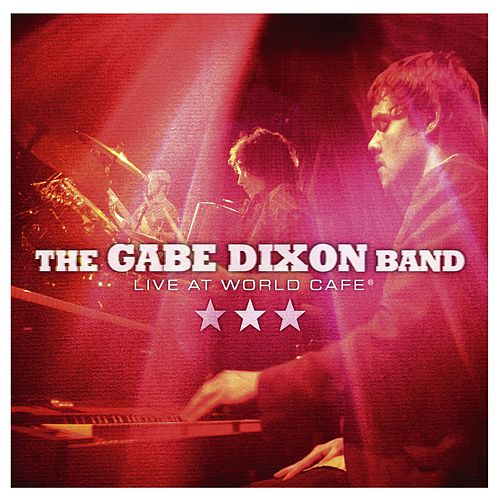 Live At World Cafe by Gabe Dixon Band