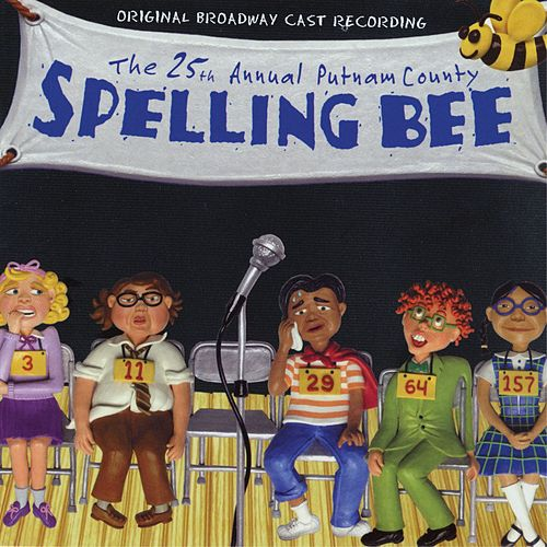 The 25th Annual Putnam County Spelling Bee by William Finn